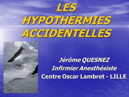 LES HYPOTHERMIES ACCIDENTELLES
