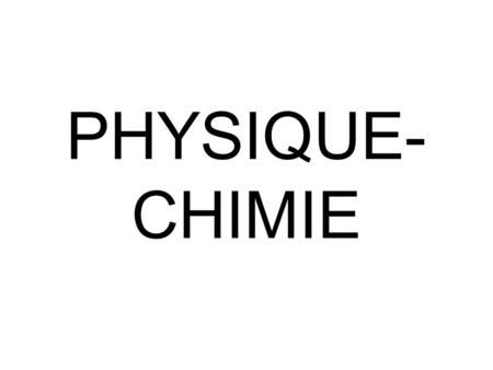 PHYSIQUE-CHIMIE.