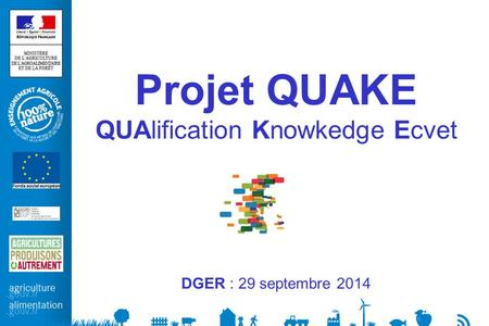 Projet QUAKE QUAlification Knowkedge Ecvet DGER : 29 septembre 2014