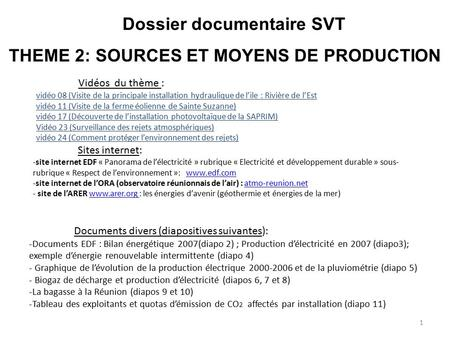 Dossier documentaire SVT THEME 2: SOURCES ET MOYENS DE PRODUCTION