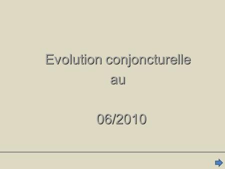 Evolution conjoncturelle au