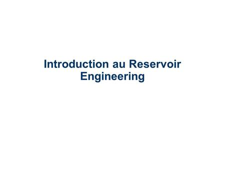 Introduction au Reservoir Engineering. Origine des Hydrocarbures Organique Inorganique.