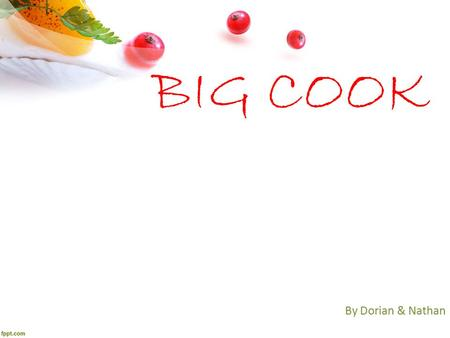 BIG COOK By Dorian & Nathan. Le but Inspirations.