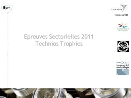 Epreuves Sectorielles 2011 Technios Trophies Trophies 2011.