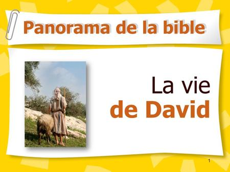 Panorama de la bible La vie de David ¨.