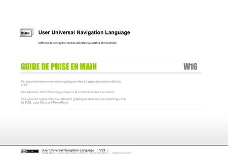 GUIDE DE PRISE EN MAIN W16 User Universal Navigation Language