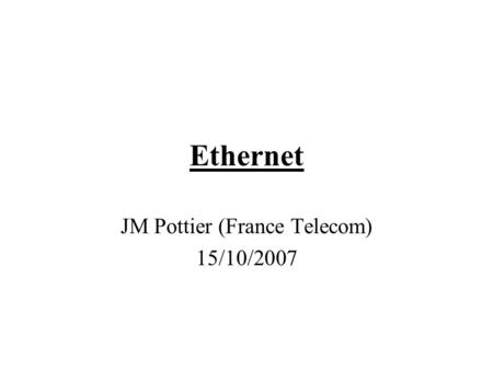 JM Pottier (France Telecom) 15/10/2007