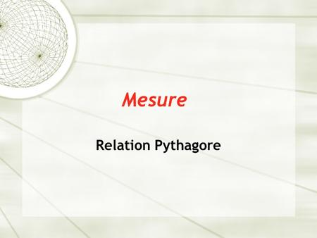 Mesure Relation Pythagore.