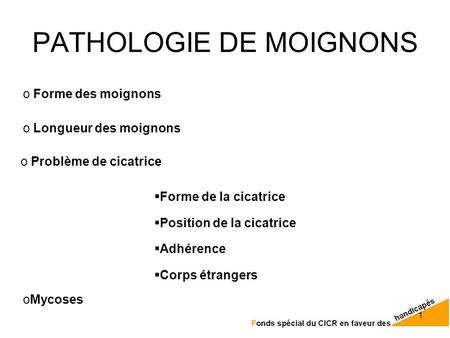 PATHOLOGIE DE MOIGNONS