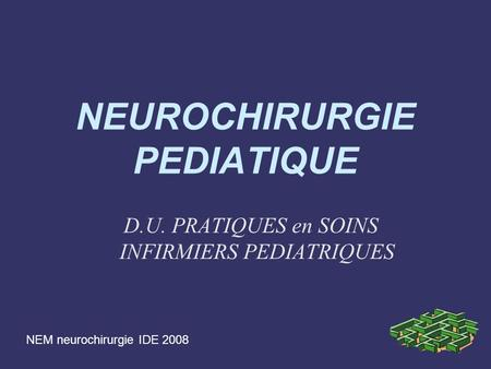 NEUROCHIRURGIE PEDIATIQUE