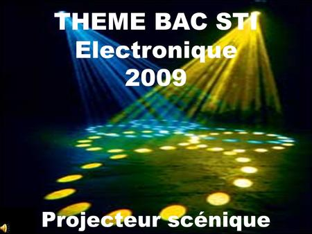THEME BAC STI Electronique 2009