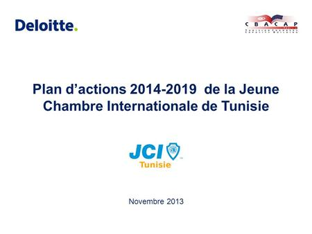 Plan d'actions 2014-2019 de la Jeune Chambre Internationale de Tunisie Novembre 2013.