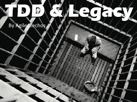 TDD & Legacy By Agile4Techos.