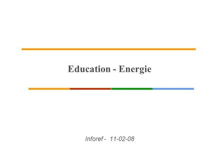 Education - Energie Inforef - 11-02-08. Réflecteur peint en blanc : rendement 50% Tube nu : rendement 50% Diffuseurs opalin : Rendement 30% Luminaire.