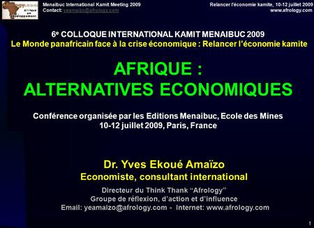 Menaibuc International Kamit Meeting 2009 Relancer l'économie kamite, 10-12 juillet 2009 Contact: