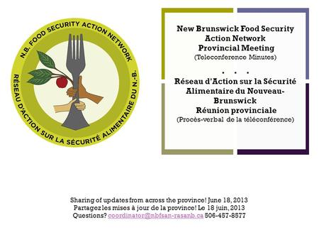 + Sharing of updates from across the province! June 18, 2013 Partagez les mises à jour de la province! Le 18 juin, 2013 Questions?