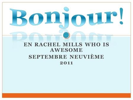 EN RACHEL MILLS WHO IS AWESOME SEPTEMBRE NEUVIÈME 2011.