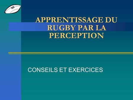 APPRENTISSAGE DU RUGBY PAR LA PERCEPTION