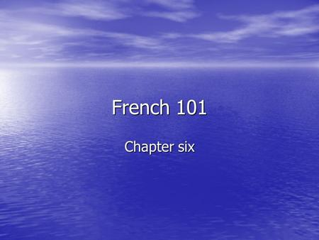 French 101 Chapter six. Vendre, attendre, entendre, perdre, répondre, rendre, défendre: Vendre, attendre, entendre, perdre, répondre, rendre, défendre: