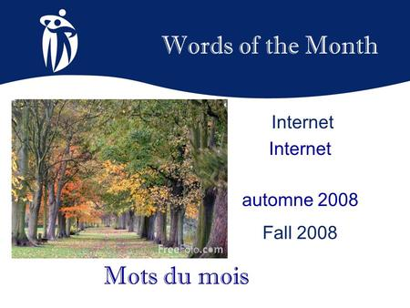 Words of the Month automne 2008 Fall 2008 Mots du mois Internet.