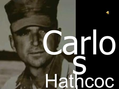 Carlo s Hathcoc k. Carlos Hathcock was a sniper for the Marine Corps in Vietnam. Carlos Hathcock était un sniper pour les corps des marines américains.
