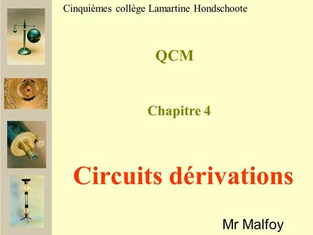 Circuits dérivations QCM Chapitre 4 Mr Malfoy