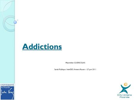 Addictions Maximilien GUERICOLAS