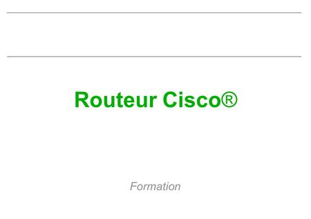Routeur Cisco® Formation.