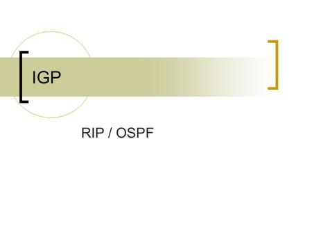 IGP RIP / OSPF. IGP : Routage interne protocoles IGP : Interior Gateway Protocol RIP : routing interior protocol OSPF : Open Short Path First.