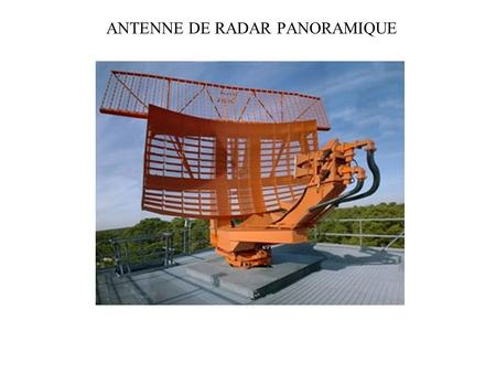 ANTENNE DE RADAR PANORAMIQUE