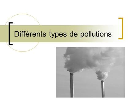 Différents types de pollutions