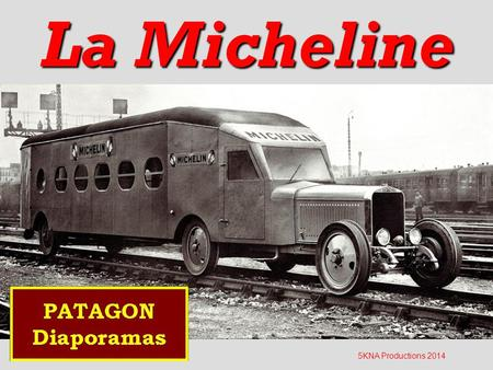 La Micheline 5KNA Productions 2014.