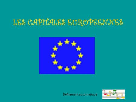 LES CAPITALES EUROPEENNES Défilement automatique.