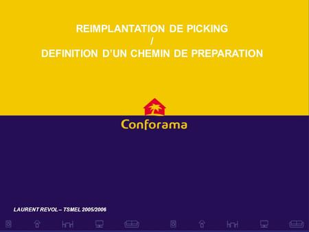 REIMPLANTATION DE PICKING / DEFINITION D'UN CHEMIN DE PREPARATION LAURENT REVOL – TSMEL 2005/2006.