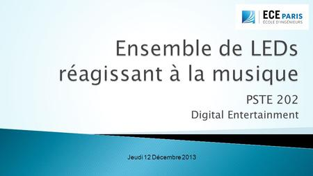 PSTE 202 Digital Entertainment Jeudi 12 Décembre 2013.