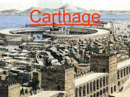 Carthage. Sommaire –La Carthage Punique : Introduction : La légende de Didon. Histoire de Carthage. –La Carthage Romaine : Scipion & Hannibal Sa reconstruction.