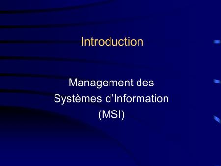 Introduction Management des Systèmes d'Information (MSI)