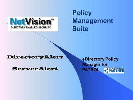 EDirectory Policy Manager for PATROL DirectoryAlertServerAlert Policy Management Suite.