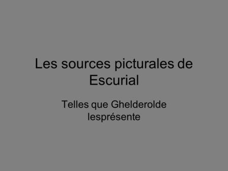 Les sources picturales de Escurial