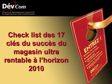 Check list des 17 clés du succès du magasin ultra rentable à l'horizon 2010.