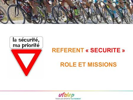 REFERENT « SECURITE » ROLE ET MISSIONS