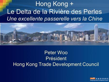 Peter Woo Président Hong Kong Trade Development Council