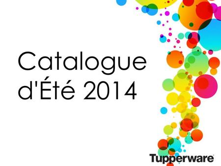 Catalogue d'Été 2014. 2 PLACEHOLDER FOR CATALOG VIDEO.