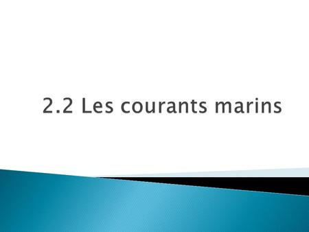 2.2 Les courants marins.