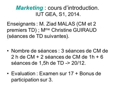 Marketing : cours d'introduction. IUT GEA, S1, 2014.