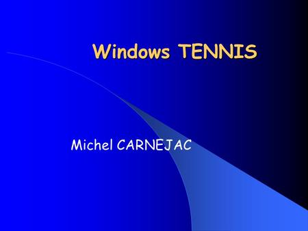 Windows TENNIS Michel CARNEJAC.