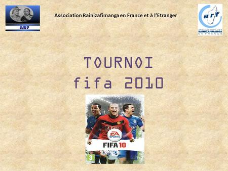 TOURNOI fifa 2010 Association Rainizafimanga en France et à l'Etranger.