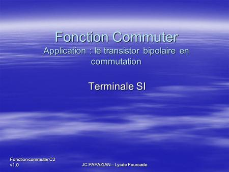 Fonction Commuter Application : le transistor bipolaire en commutation