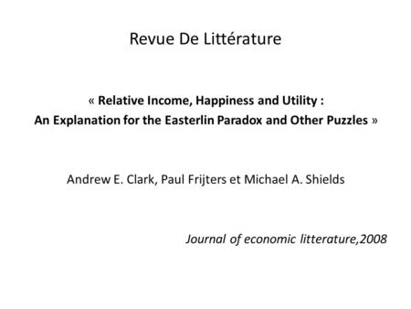Revue De Littérature « Relative Income, Happiness and Utility :