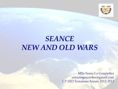SEANCE NEW AND OLD WARS Mlle Sonia Le Gouriellec